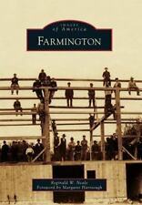 Farmington (Images of America), Neale, Reginald W., New Book