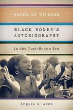 Words of Witness: Black Women's Autobiography in the Post-Brown Era (Paperback o