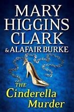 The Cinderella Murder by Mary Higgins Clark & Alafair Burke-Hardcover, 1st Edit.