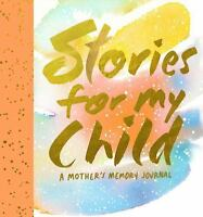 Stories for My Child: A Mother's Memory Journal  VeryGood