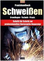 Praxishandbuch Schweißen Karosserie Restaurierung Karosseriebau Technik Buch NEU