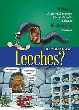 Do You Know Leeches? by Michel Quintin and Alain M. Bergeron (2014, Paperback)