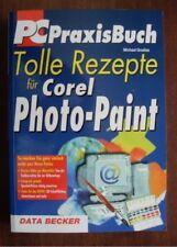 TOLLE REZEPTE FÜR COREL PHOTO-PAINT / Guter Zustand