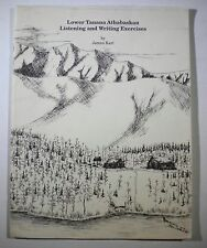 LOWER TANANA ATHABASKAN LISTENING AND WRITING EXERCISES James Kari BOOK ONLY