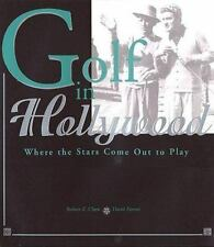 Golf in Hollywood: Where the Stars Come Out to Play-ExLibrary