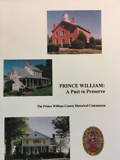 PRINCE WILLIAM A PAST TO PRESERVE Prince William County Virginia history book