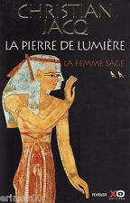 La femme sage / La pierre de Lumière // Christian JACQ // 1 ère Edition