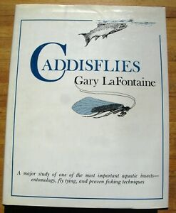 Caddisflies by Gary LaFontaine Fly Fishing Tying Aquatic Insects Entomology 1981