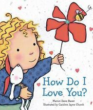 HOW DO I LOVE YOU HARDCOVER BOARD BOOK BY MARION DANE BAUER