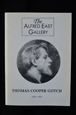THOMAS COOPER GOTCH MAKING OF AN ARTIST EXHIBITION ALFRED EAST GALLERY KETTERING