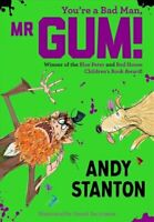 You're a Bad Man, Mr. Gum! by Andy Stanton 9781405293693 | Brand New
