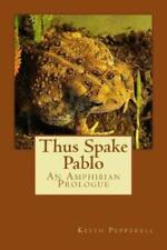 Thus Spake Pablo: An Amphibian Prologue