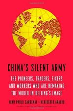 Chinas Silent Army: The Pioneers, Traders, Fixers