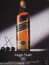 PUBLICITÉ 1983 WHISKY JOHNNY WALKER MAGIE NOIRE - ADVERTISING