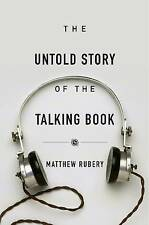 Untold Story of the Talking Book by Matthew Rubery (Hardback, 2016)