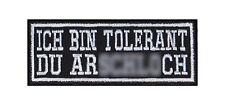 Ich bin tolerant du Ar****ch Biker Patches Aufnäher Motorrad MC Kubik Spruch Kut