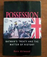 Bain Attwood  Possession -Batman's Treaty & The Matter Of History Australia HBDJ