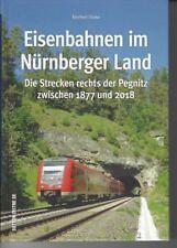 Eisenbahnen im Nürnberger Land - Die Strecken rechts der Pegnitz