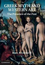 Greek Myth And Western Art: The Presence Of The Past: By Karl Kilinski II