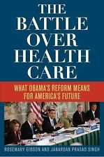 The Battle Over Health Care: What Obama's Reform Means for America's F-ExLibrary