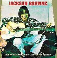 JACKSON BROWNE - LIVE AT THE MAIN POINT-SEPTEMBER 7TH 1975 3 CD NEUF