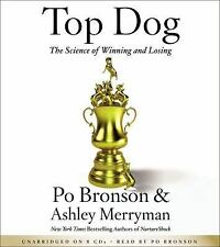 Top Dog : The Science of Winning and Losing by Po Bronson and Ashley Merryman (…