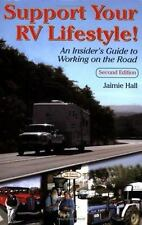 Support Your RV Lifestyle! An Insider's Guide to Working on the Road, 2nd Editio