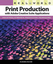 USED (GD) Real World Print Production with Adobe Creative Suite Applications