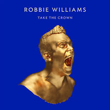Robbie Williams ‎– Take The Crown CD NEW Australian Edition