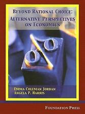 Beyond Rational Choice: Alternative Perspectives on Economics (University Casebo