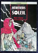 Les Héritiers du Soleil T 4 Noir l'Amour D CONVARD éd Glénat DL Mars 1990 EO