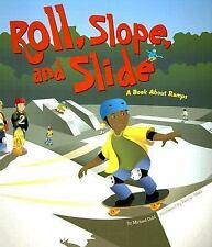Roll, Slope, and Slide: A Book About Ramps (Amazing Science: Simple Machines), G