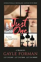 Just One...: Includes Just One Day, Just One Year, and Just ... by Forman, Gayle