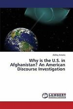 USED (LN) Why is the U.S. in Afghanistan? An American Discourse Investigation