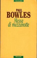 PAUL BOWLES - MESSA DI MEZZANOTE - 1995 GARZANTI