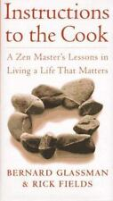 Instructions to the Cook ~ A Zen Master's Lessons in Living a Life that Matters,