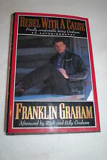 Rebel with a Cause by Franklin Graham (1995, Hardcover)