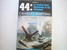 44: IN COMBAT FROM NORMANDY TO ARDENNES: VOLUME 2 by C.WHITING  2000 H/B  NEW