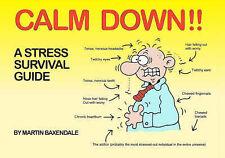 "Calm Down!!: A Stress Survival Guide Martin Baxendale ""AS NEW"" Book"