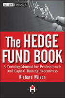 The Hedge Fund Book. A Training Manual for Professionals and Capital-Raising Exe