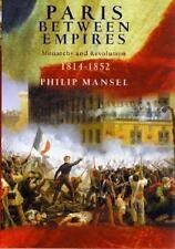 Paris Between Empires: Monarchy and Revolution 1814-1852-ExLibrary