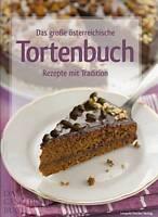 Das große österreichische Tortenbuch (Rezepte Torte Torten-Kochbuch Rezeptbuch)