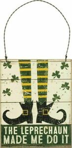 Leprechaun Made Me Do It St Patrick's Day Small Hanging Sign Primitives ByKathy