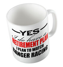 YES I DO HAVE A RETIREMENT PLAN I PLAN TO WATCH BANGER RACING MUG/CUP GIFT