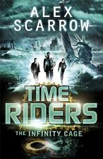 TimeRiders: The Infinity Cage (book 9),Alex Scarrow