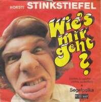 "Horsti Stinkstiefel Wie's Mir Geht? Nichts 7"" Single Vinyl Schallplatte 19006"