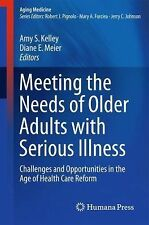 Aging Medicine: Meeting the Needs of Older Adults with Serious Illness BRAND NEW