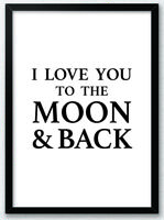 I Love You To The Moon & Back Typography Art Print Poster Art Home v2