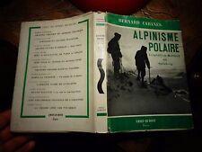 Alpinisme Polaire Bernard Cabanes Expédition Maillard au Spitzberg 1951