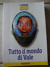 LIBRO TUTTO IL MONDO DI VALE STAGIONE 2008